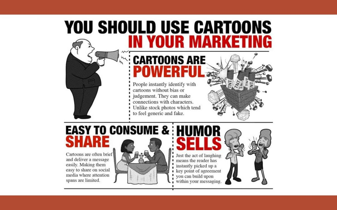 5 Reasons Why Cartoons Belong in Your Marketing Campaign